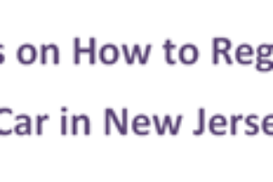 Register a Car in New Jersey : Step By Step Guide
